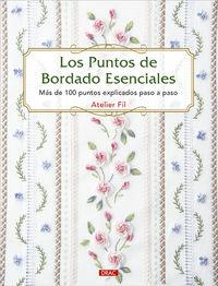 PUNTOS DE BORDADO ESENCIALES, LOS - MAS DE 100 PUNTOS EXPLICADOS PASO A PASO
