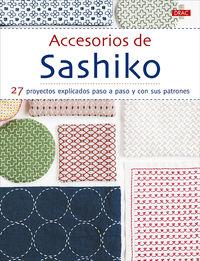 ACCESORIOS DE SASHIKO - 27 PROYECTOS EXPLICADOS PASO A APSO Y CON SUS PATRONES