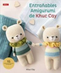 ENTRAÑABLES AMIGURUMI DE KHUC CAY - 15 PROYECTOS DE MUÑECOS DE GANCHILLO