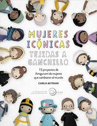 MUJERES ICONICAS TEJIDAS A GANCHILLO - 15 PROYECTOS DE AMIGURUMI DE MUJERES QUE CAMBIARON EL MUNDO