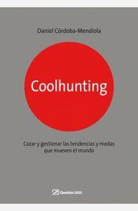 Coolhunting - Como Descubrir Y Cazar Tendencias - Daniel Cordoba-mendiola