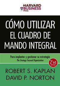 Como Utilizar El Cuadro De Mando Integral (2ª Ed. ) - Robert  Kaplan  /  David  Norton