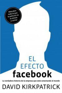 El efecto facebook - David Kirkpatrick