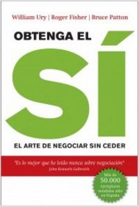 Obtenga El Si - El Arte De Negociar Sin Ceder - William  Ury  /  Roger   Fisher  /  Bruce  Patton