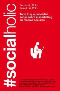 #socialholic - Fernando  Polo  /  Juan Luis  Polo