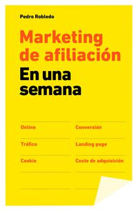 Marketing De Afiliacion - En Una Semana - Pedro Robledo