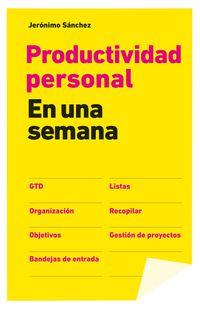 Productividad Personal - En Una Semana - Jeronimo Sanchez