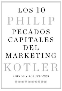 Los 10 pecados capitales del marketing - Philip Kotler