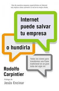 Internet Puede Salvar Tu Empresa. .. O Hundirla - Rodolfo Carpintier