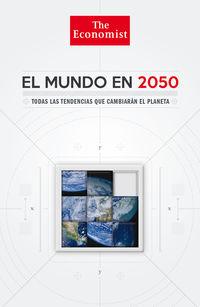 El mundo en 2050 - Daniel  Franklin  /  John  Andrews