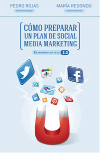 Como Preparar Un Plan De Social Media Marketing - Pedro  Rojas  /  Maria  Redondo