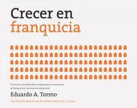 Crecer En Franquicia - Eduardo A. Tormo