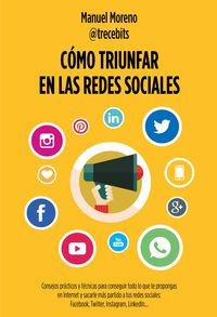 Como Triunfar En Las Redes Sociales - Manuel Moreno Molina