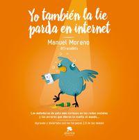 Yo Tambien La Lie Parda En Internet - Manuel Moreno Molina