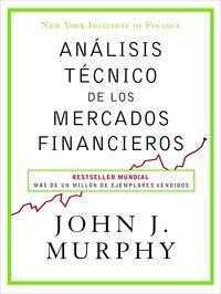 Analisis Tecnico De Los Mercados Financieros - John Murphy