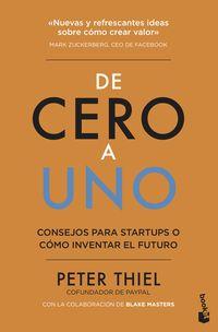 De Cero A Uno - Como Inventar El Futuro - Peter Thiel