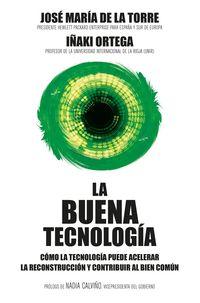 LA BUENA TECNOLOGIA - COMO LA TECNOLOGIA PUEDE ACELERAR LA RECONSTRUCCION Y CONTRIBUIR AL BIEN COMUN