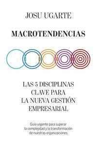 MACROTENDENCIAS - LAS 5 DISCIPLINAS CLAVE PARA LA NUEVA GESTION EMPRESARIAL