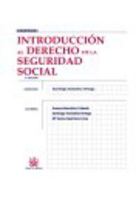 INTRODUCCION AL DERECHO DE LA SEGURIDAD SOCIAL (4ª ED)