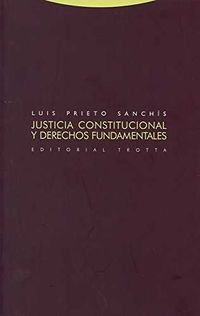 (3 ED) JUSTICIA CONSTITUCIONAL Y DERECHOS FUNDAMENTALES