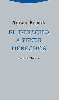 El derecho a tener derechos - Stefano Rodota