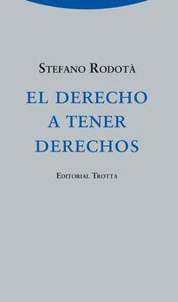 DERECHO A TENER DERECHOS, EL