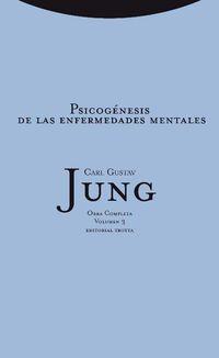O. C. JUNG 3 - PSICOGENESIS DE LAS ENFERMEDADES MENTALES