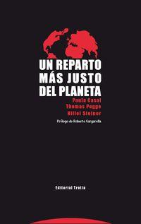 Un reparto mas justo del planeta - Paula  Casal  /  Thomas   Pogge  /  Hillel  Steiner