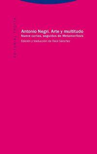 Arte Y Multitudo - Nueve Cartas Seguidas De Metamorfosis - Antonio Negri