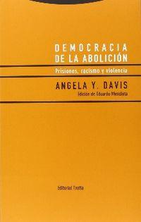 Democracia De La Abolicion - Prisiones, Racismo Y Violencia - Angela Y. Davis