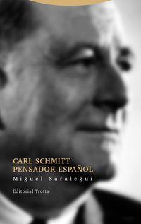 Carl Schmitt Pensador Español - Miguel Saralegui