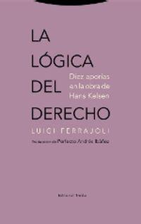 La logica del derecho - Luigi Ferrajoli