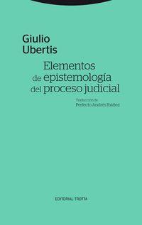 ELEMENTOS DE EPISTEMOLOGIA DEL PROCESO JUDICIAL