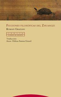 Ficciones Filosoficas Del Zhuangzi - Romain Graziani