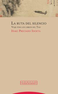 Ruta Del Silencio, La - Viaje Por Los Libros Del Tao - Iñaki Preciado Idoeta