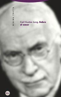 (6 Ed) Sobre El Amor - Carl Gustav Jung