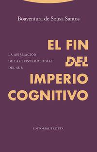 fin del imperio cognitivo, el - Boaventura De Sousa Santos