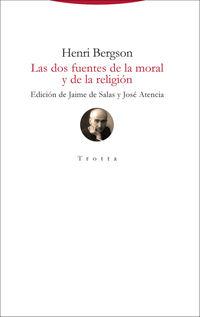 Las dos fuentes de la moral y de la religion - Henri Bergson / Jaime De Salas (ed. ) / Jose Atencia (ed. )