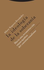 Ideologia De La Soberania, La - Hacia Una Reconstruccion Emancipadora Del Constitucionalismo - Albert Noguera Fernandez