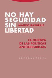 NO HAY SEGURIDAD SIN LIBERTAD - LA QUIEBRA DE LAS POLITICAS ANTITERRORISTAS
