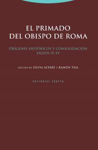 PRIMADO DEL OBISPO DE ROMA, EL - ORIGENES HISTORICOS Y CONSOLIDACION (SIGLOS IV-VI)