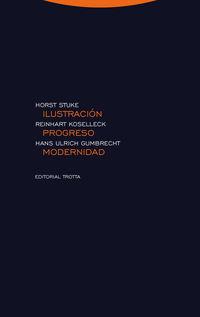 ilustracion, progreso, modernidad - Reinhart Koselleck / Hans Ulrich Gumbrecht / Horst Stuke