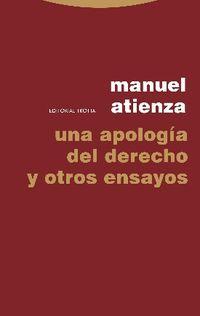 Una apologia del derecho y otros ensayos - Manuel Atienza