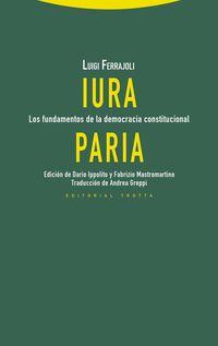 IURA PARIA - LOS FUNDAMENTOS DE LA DEMOCRACIA CONSTITUCIONAL