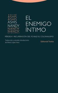 enemigo intimo, el - perdida y recuperacion del yo bajo el colonialismo - Ashis Nandy