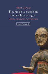 FIGURAS DE LA EXCEPCION EN LA CHINA ANTIGUA - SABIOS, DESVIADOS Y AUTOCRATAS