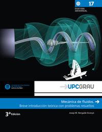 (3 Ed) Mecanica De Fluidos - Breve Introduccion Teorica Con Problemas Resueltos - Josep Maria Bergada Graño