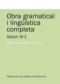 Obra Gramatical I Linguistica Completa Iii-1 - Jaume Vallcorba I Rocosa