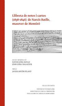 LLIBRETA DE NOTES I CARTES (1838-1846)  DE NARCIS BATLLE, MASOVER DE MONTIRO