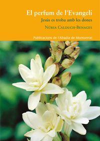 Perfum De L Evangeli - Nuria Calduch Benages